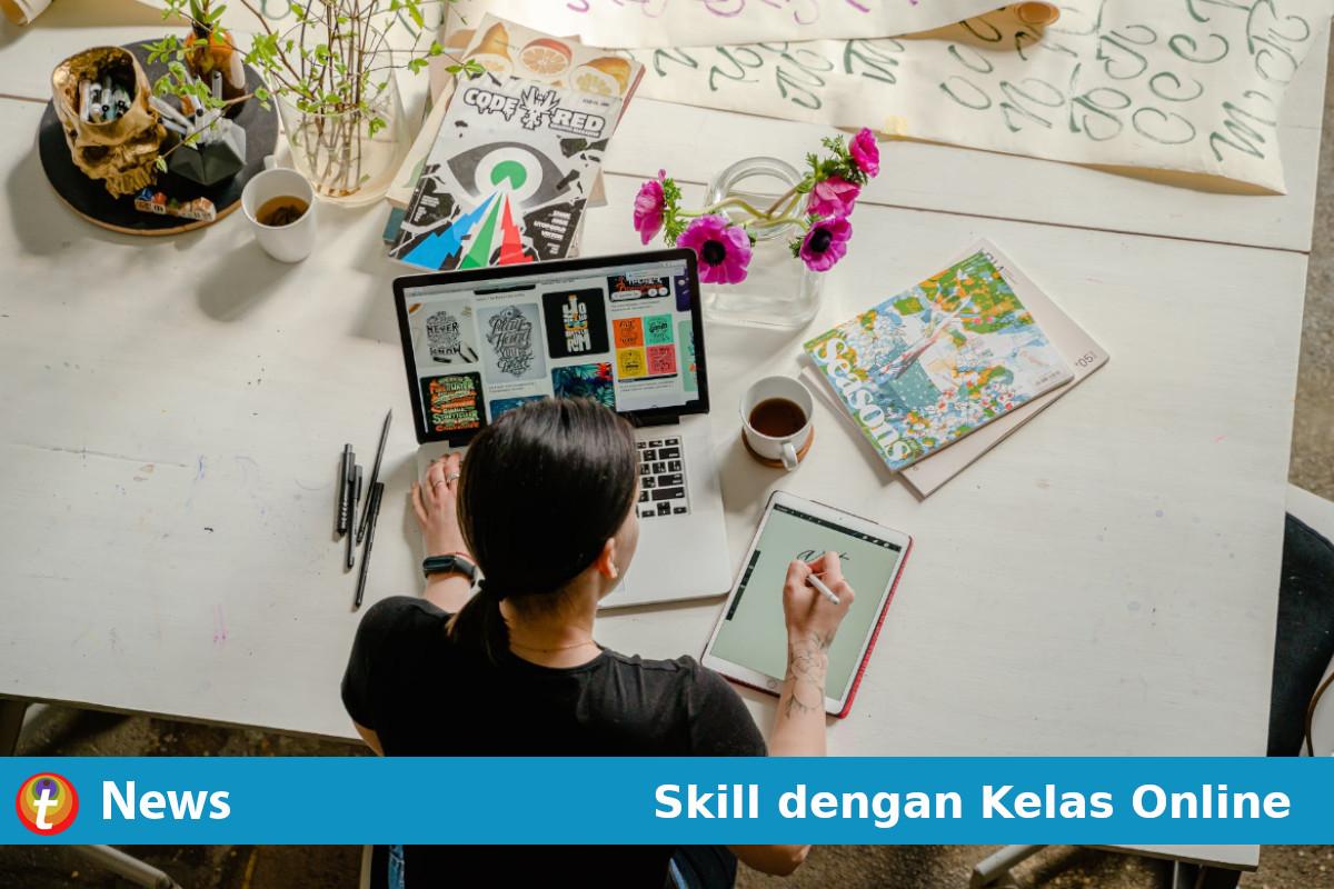 Tambah Skill Sambil Me-Time dengan Ikut Kelas Online Ini