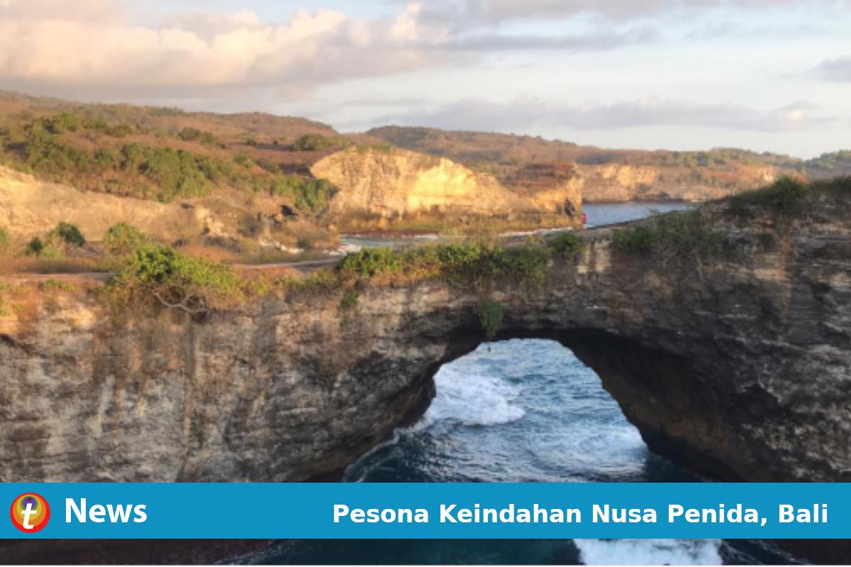 Pesona Keindahan Nusa Penida, Bali